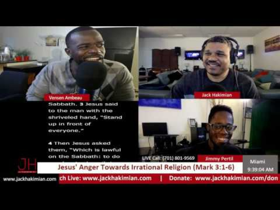 Jesus' Anger Towards Irrational Religious Leaders (Mark 3:1-6)| Jack Hakimian Show