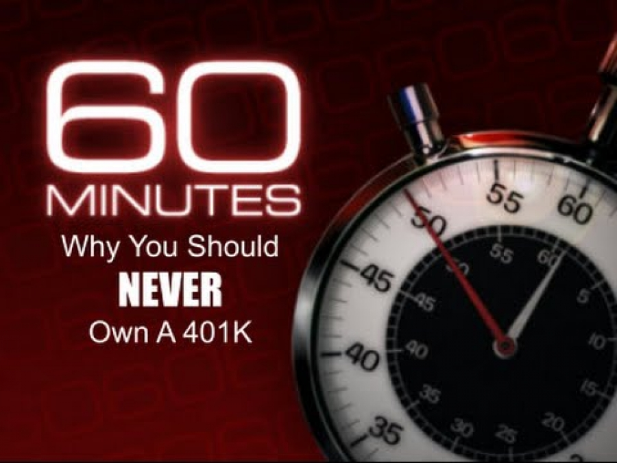 Watch 60 Minutes:Why you should NEVER own a 401K