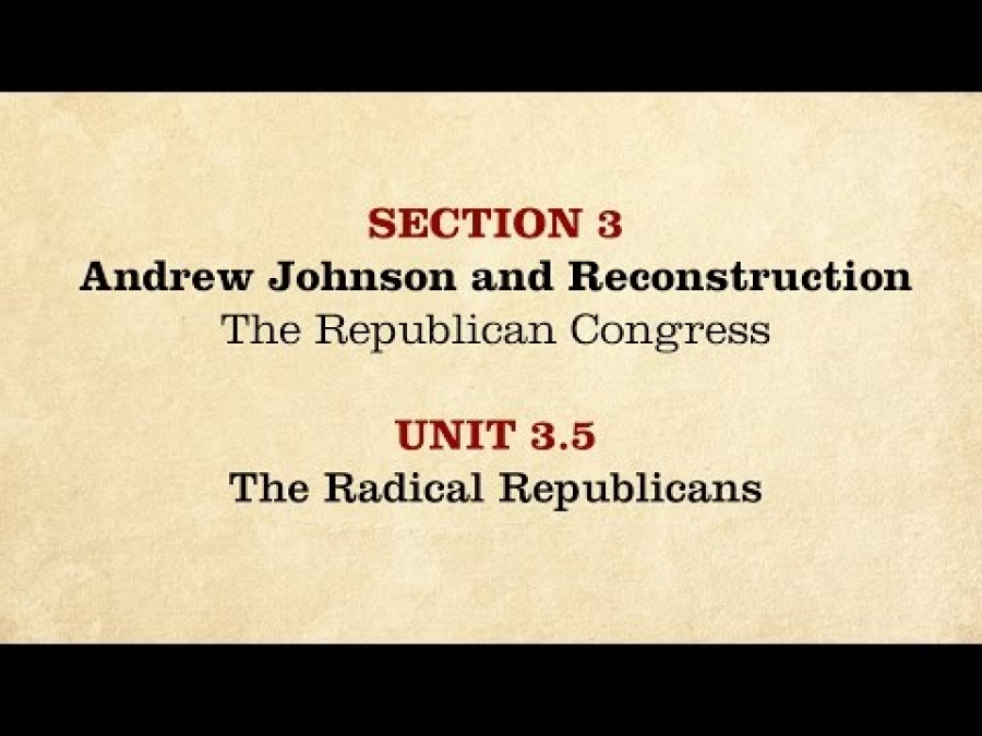 MOOC | The Radical Republicans | The Civil War and Reconstruction, 1865-1890 | 3.3.5