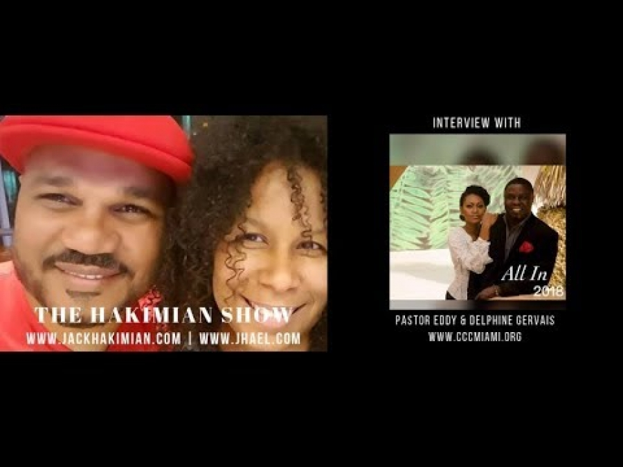 The Hakimian Show interviews Pastor Eddy & Delphine Gervais | Exploring Life & Marriage