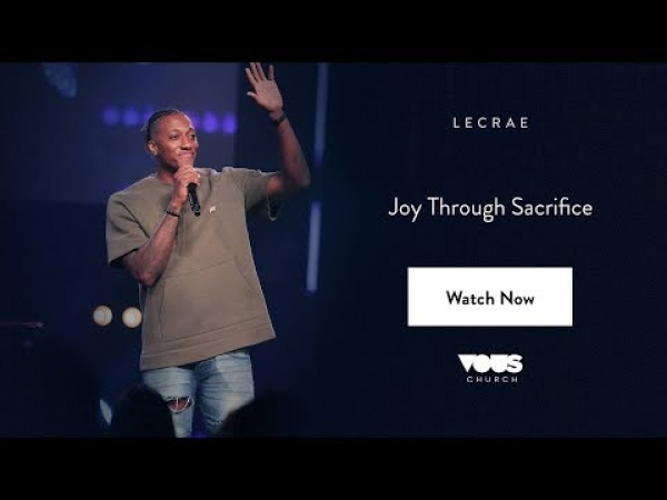 Lecrae — Joy Through Sacrifice