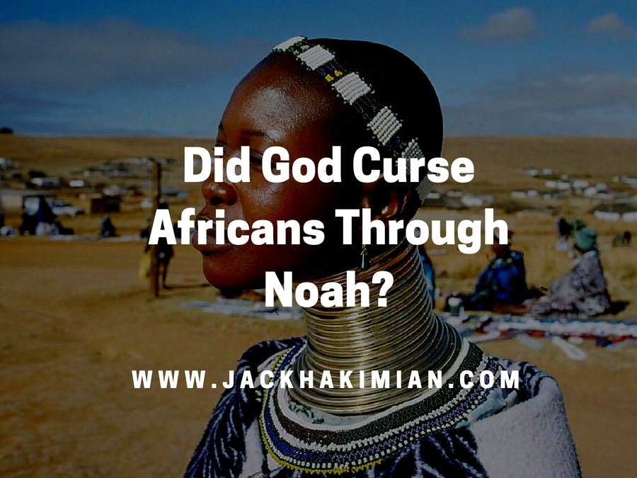 Did God Curse Africans Through Noah?