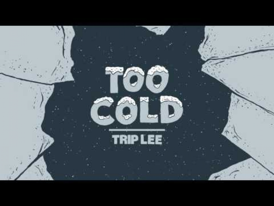 Trip Lee - Too Cold