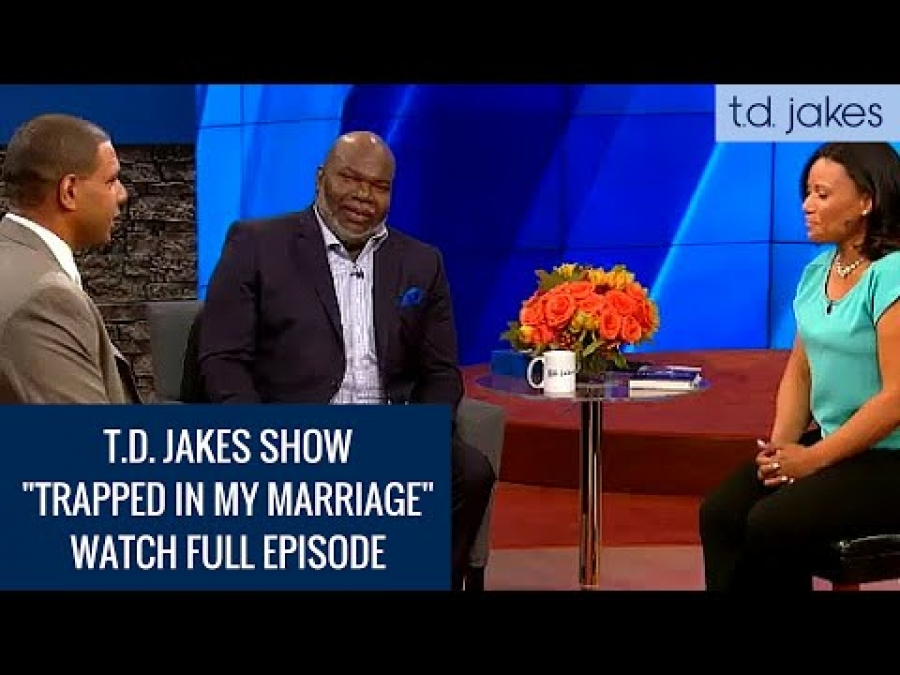 "TD Jakes Show - Episode 11 ""Trapped in my Marriage"""
