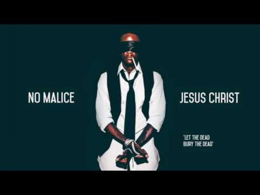 No Malice - Jesus Christ