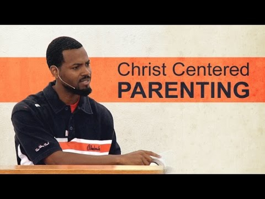 Christ Centered Parenting - Tawfiq Cotman-El